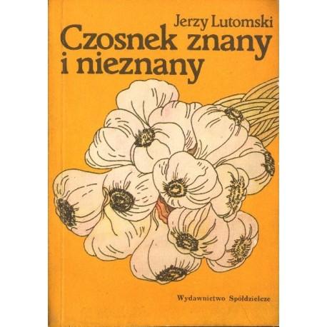Jerzy Lutomski CZOSNEK ZNANI I NIEZNANY [antykwariat]