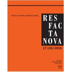 RES FACTA NOVA 17 (26) 2016. TEKSTY O MUZYCE WSPÓŁCZESNEJ