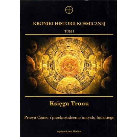 KRONIKI HISTORII KOSMICZNEJ. TOM I. KSIĘGA TRONU
