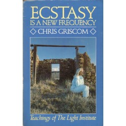 Chris Griscom ECSTASY IS A NEW FREQUENCY [antykwariat]
