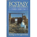 Chris Griscom ECSTASY IS A NEW FREQUENCY [used book]