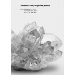 PRZESTRZENNY WYMIAR PRAWA (eds.) Michał Dudek, Piotr Eckhardt, Marcin Wróbel