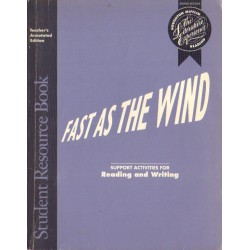 FAST AS THE WIND. STUDENT RESOURCE BOOK. SUPPORT ACTIVITIES FOR READING AND WRITING