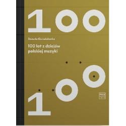 100 LAT Z DZIEJÓW POLSKIEJ MUZYKI Danuta Gwizdalanka