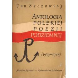 ANTOLOGIA POLSKIEJ POEZJI PODZIEMNEJ 1939-1945 Jan Szczawiej [antykwariat]