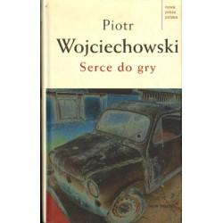 SERCE DO GRY Piotr Wojciechowski [antykwariat]