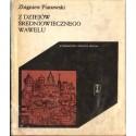 Z DZIEJÓW ŚREDNIOWIECZNEGO WAWELU Zbigniew Pianowski [used book]