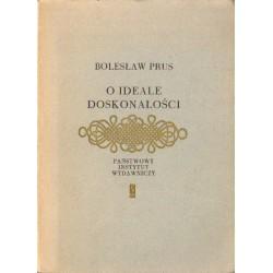 O IDEALE DOSKONAŁOŚCI Bolesław Prus
