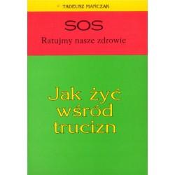 JAK ŹYĆ WŚRÓD TRUCIZN Tadeusz Mańczak [antykwariat]