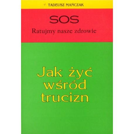JAK ŹYĆ WŚRÓD TRUCIZN Tadeusz Mańczak