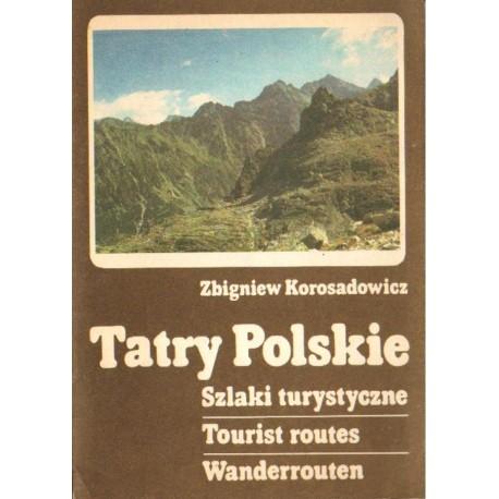 TATRY POLSKIE. SZLAKI TURYSTYCZNE Zbigniew Korosadowicz