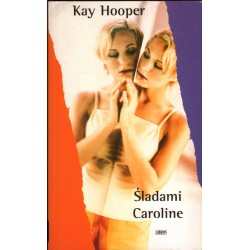 ŚLADAMI CAROLINE Kay Hooper [antykwariat]