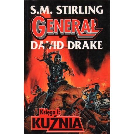 GENERAŁ KSIĘGA 1: KUŹNIA S. M. Stirling, David Drake [antykwariat]