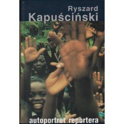 AUTOPORTRET REPORTERA Ryszard Kapuściński [antykwariat]