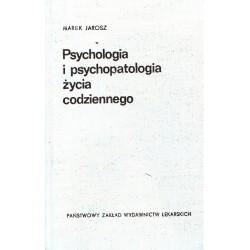 PSYCHOLOGIA I PSYCHOPATOLOGIA ŻYCIA CODZIENNEGO Marek Jarosz [antykwariat]