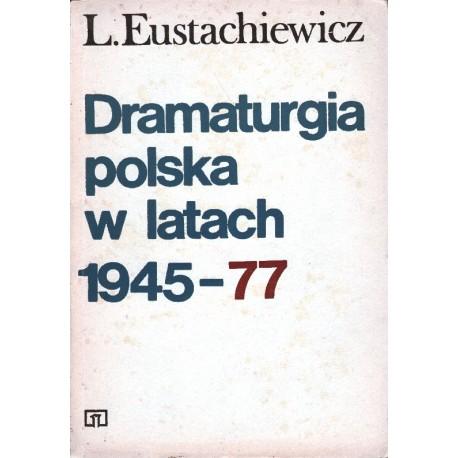 DRAMATURGIA POLSKA W LATACH 1945-77 L. EUSTACHIEWICZ [antykwariat]