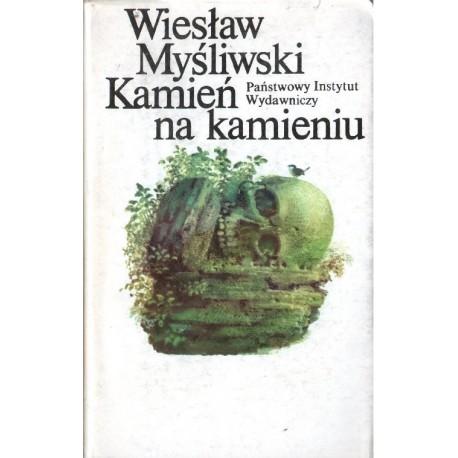 KAMIEŃ NA KAMIENIU Wiesław Myśliwski [antykwariat]