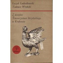 Z DZIEJÓW TOWARZYSTWA STRZELECKIEGO W KRAKOWIE Leszek Ludwikowski, Tadeusz Wroński [antykwariat]