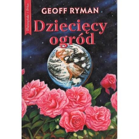 DZIECIĘCY OGRÓD Geoff Ryman [antykwariat]