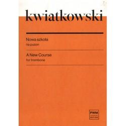 Feliks Kwiatkowski NOWA SZKOŁA NA PUZON SUWAKOWY I WENTYLOWY ORAZ SAKSHORN BARYTONOWY