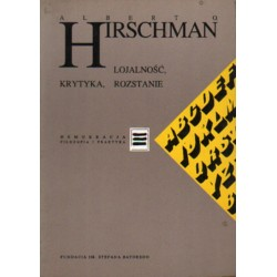 LOJALNOŚĆ, KRYTYKA, ROZSTANIE Albert O. Hirschman [antykwariat]