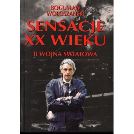 SENSACJE XX WIEKU. II WOJNA ŚWIATOWA Bogusław Wołoszański [antykwariat