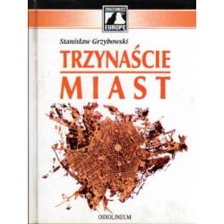 TRZYNAŚCIE MIAST Stanisław Grzybowski [antykwariat]