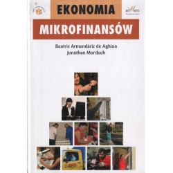 EKONOMIA MIKROFINANSÓW Beatriz Armadariz de Aghion, Jonathan Morduch