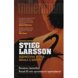 DZIEWCZYNA, KTÓRA IGRAŁA Z OGNIEM Stieg Larsson [antykwariat]