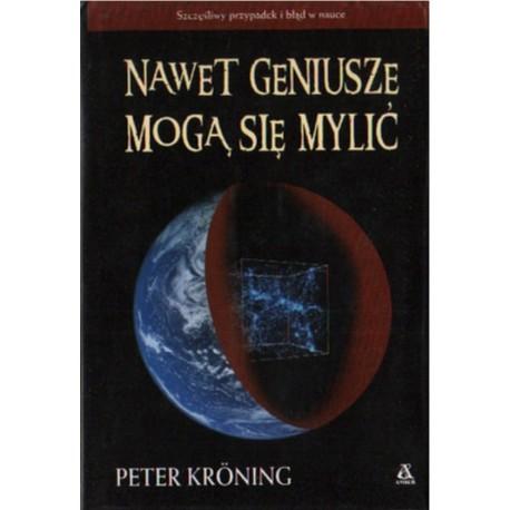 NAWET GENIUSZE MOGĄ SIĘ MYLIĆ Peter Kroning [antrykwariat]