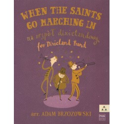 WHEN THE SAINTS GO MARCHING IN NA ZESPÓŁ DIXIELANDOWY Adam Brzozowski