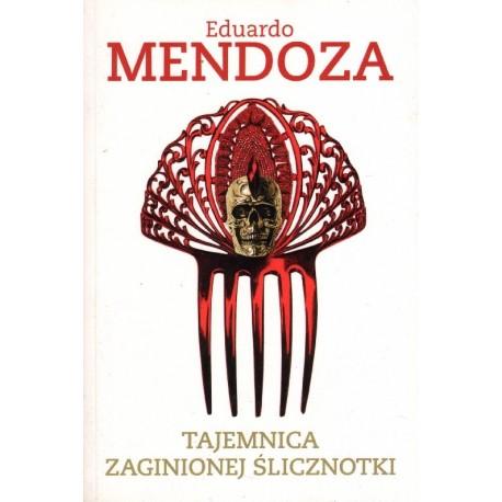 TAJEMNICA ZAGINIONEJ ŚLICZNOTKI Eduardo Mendoza [antykwariat]