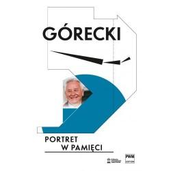 GÓRECKI. PORTRET W PAMIĘCI