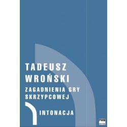 ZAGADNIENIA GRY SKRZYPCOWEJ TOM 1-4 Tadeusz Wroński