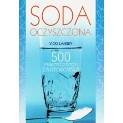 SODA OCZYSZCZONA. 500 PRAKTYCZNYCH ZASTOSOWAŃ Vicki Lansky
