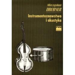 Mieczysław Drobner INSTRUMENTOZNAWSTWO I AKUSTYKA