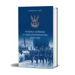 WOJSKA GÓRSKIE II RZECZYPOSPOLITEJ 1918-1939 Wojciech Moś
