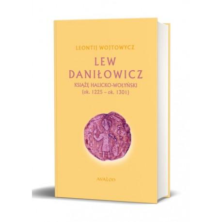 LEW DANIŁOWICZ KSIĄŻĘ HALICKO-WOŁYŃSKI (ok. 1225-ok. 1301) Leontij Wojtowicz