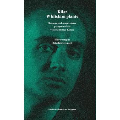 KILAR. W BLISKIM PLANIE  Violetta Rotter-Kozera