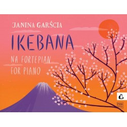 IKEBANA OP. 70 NA FORTEPIAN Janina Garścia