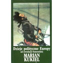 DZIEJE POLITYCZNE EUROPY OD REWOLUCJI FRANCUSKIEJ Marian Kukiel [antykwariat]
