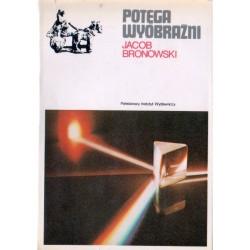 POTĘGA WYOBRAŹNI Jacob Bronowski [used book]