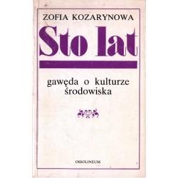 STO LAT. GAWĘDA O KULTURZE ŚRODOWISKA Zofia Kozarynowa [antykwariat]