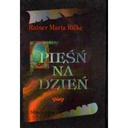 PIEŚŃ NA DZIEŃ Rainer Maria Rilke [antykwariat]
