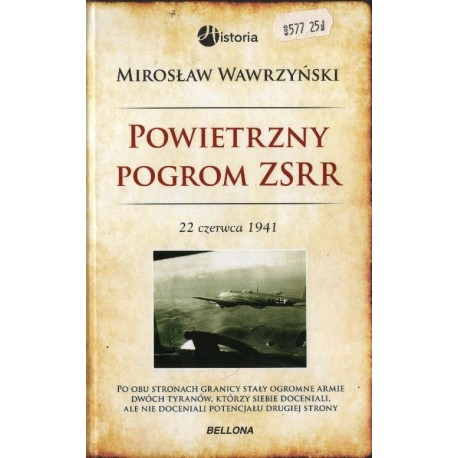 POWIETRZNY POGROM ZSRR. 22 CZERWCA 1941 Mirosław Wawrzyński [antykwariat]