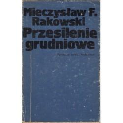 PRZESILENIE GRUDNIOWE. PRZYCZYNEK DO DZIEJÓW NAJNOWSZYCH Mieczysław F. Rakowski [antykwariat]