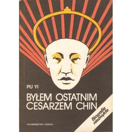 BYŁEM OSTATNIM CESARZEM CHIN Pu Yi [antykwariat]