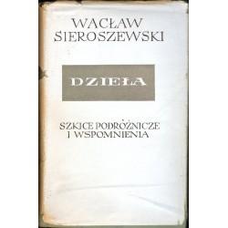 DZIEŁA TOM XVIII. SZKICE PODRÓŻNICZE I WSPOMNIENIA Wacław Sieroszewski [antykwariat]