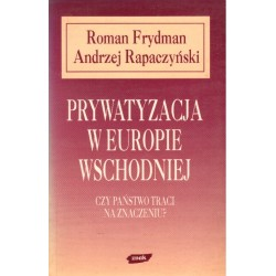 PRYWATYZACJA W EUROPIE WSCHODNIEJ Roman Frydman, Andrzej Rapaczyński [antykwariat]