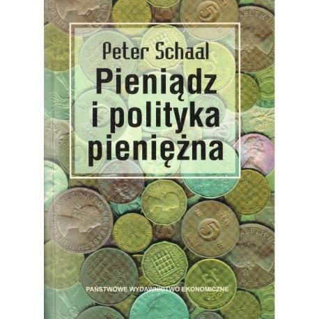 PIENIĄDZ I POLITYKA PIENIĘŻNA Peter Schaal [antykwariat]